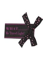 LUGGAGE TAG - WHAT ... me travel light!