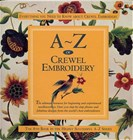 A - Z Of Crewel Embroidery