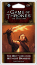 A Game of Thrones: The Card Game (Second Edition) - The Brotherhood Without Banners (Blood and Gold Cycle #6)