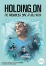 Holding On: the Troubled Life of Billy Kerr (PREORDER)