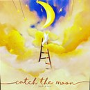 Catch the Moon (PREORDER)
