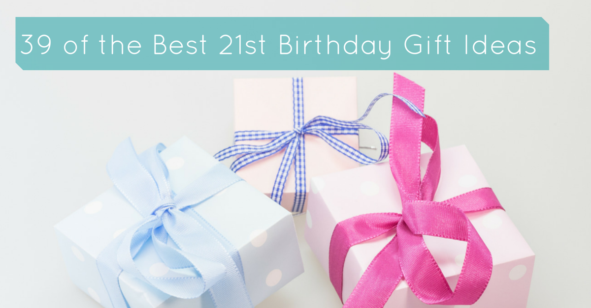 39 Of The Best 21st Birthday Gift Ideas