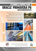Project Planning and Control Using Oracle Primavera P6 Version 8.2 to 8.4 EPPM Web - Paperback