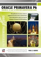 Oracle Primavera P6 Version 8, 15 and 16 EPPM Web Administrators Guide - Spiral