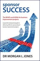 sponsor SUCCESS – The WHATs and HOWs for business improvement projects