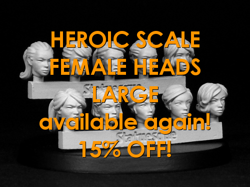 All Heroic Scale Female Heads LARGE sets available again at 15% OFF!