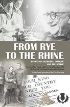 From Rye To The Rhine - by way of Guernsey, 'Wipers' and the Somme
