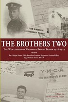 The Brothers Two - The War letters of William & Bright Fraser 1916-1919