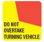 16000.RM2SA STICKER LH 400MM  X 400MM D.N.O.T.V  RM2SA DO NOT OVERTAKE TURNING VEHICLE REAR MARKER PLATE SIGN 16000.008 MSRM2002S