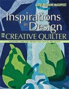 Inspirations in Design for the Creative Quilter  byKatie Pasquini Masopust - 80 pages - Soft Cover