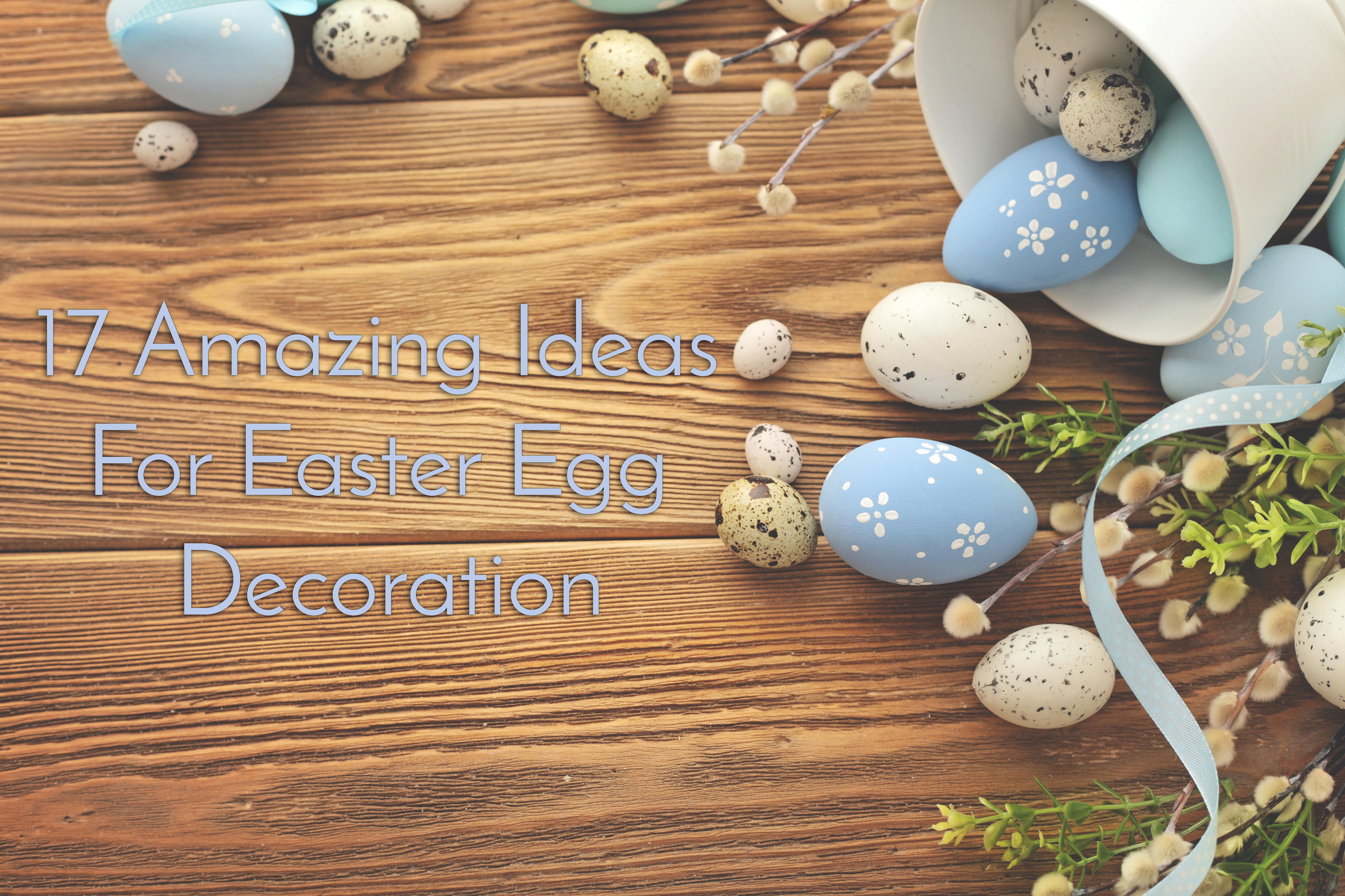 17 Amazing Ideas for Easter Egg Decoration