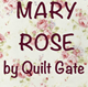 Mary Rose Collection for Quilt Gate